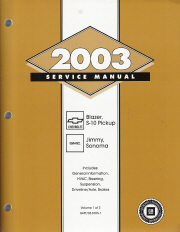 2003 Chevrolet Blazer, S10 Pickup and GMC Jimmy and Sonoma Service Manual Set - Volume 1, 2 & 3