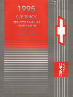 1995 GMC C/K Truck Service Manual Supplement - 4 Door Utility Tahoe & Yukon