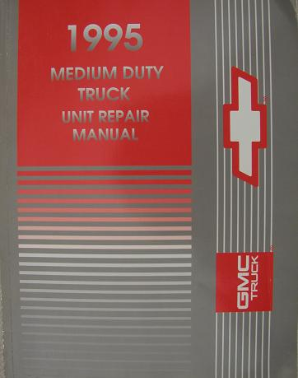 1995 Chevrolet, GMC Medium Duty Truck Unit Repair Manual