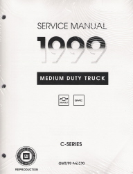 1999 Chevrolet, GMC Medium Duty 530 C6500 thru C8500 Truck (Topkick & Kodiak) Service Manual