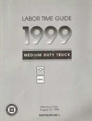 1999 Chevrolet / GMC Medium Duty Truck Labor Time Guide