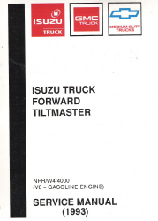 1993 Chevrolet, GMC & Isuzu NPR, W4, 4000 Gasoline Commercial Truck Forward Tiltmaster Service Manual