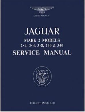 1960 - 1967 Jaguar MK2 Models 2.4, 3.4, 3.8, 240 & 340 Official Service Manual