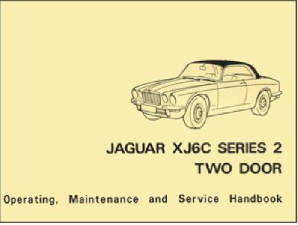 1974 - 1978 Jaguar XJ6C Series 2 Two Door Official Operating, Maintenance & Service Handbook