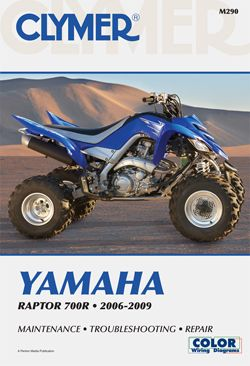 2006 - 2009 Yamaha Raptor 700R Clymer ATV Maintenance, Troubleshooting, Repair Manual