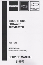 1996 - 1997 Chevrolet, GMC & Isuzu NPR, W4, 4000 Gasoline Commercial Truck Forward Tiltmaster Service Manual - 2 Volume Set