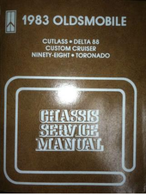 1983 Oldsmobile Chassis Service Manual: Cutlass, Delta 88, Custom Cruiser, Ninety-Eight & Toronado