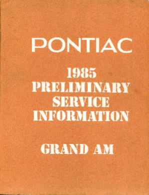 1985 Pontiac Preliminary Service Information Grand AM
