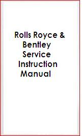 Rolls-Royce Pre-War Service Instructions Technical Manual