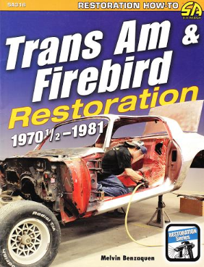 1970 1/2 - 1981 Trans Am & Firebird Restoration Manual