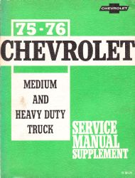 1975 - 1976 Chevrolet Medium and Heavy Duty Truck Service Manual Supplement