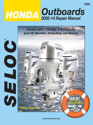 2002 - 2014 Honda 2.0 - 250 HP 1-4 Cylinder & V6, 4-Stroke Outboards (Inc. Jet Drives) Seloc Repair Manual