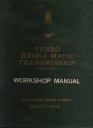 Rolls Royce and Bentley Turbo Hydra-Matic GM400 Transmission Workshop Manual