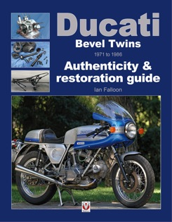 1971 - 1986 Ducati Bevel Twins Motorcycle - Authenticity & Restoration Guide