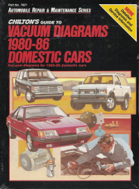 1980 - 1986 Chilton's Guide to Vacuum Diagrams- Domestic Cars