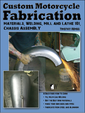 Custom Motorcycle Fabrication Materials, Welding, Mill and Lathe 101, Chassis Assembly