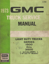 1973 GMC Truck Service Manual Light Duty Series 1500 thru 3500