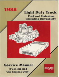 1988 GMC / Chevrloet Light Duty Truck Fuel and Emissions Service Manual, Includes Drivability - Gasoline Engines Only