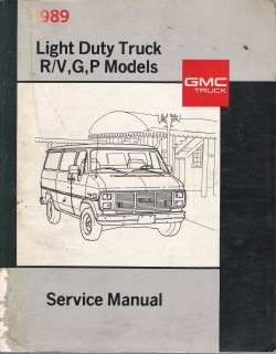 1989 Chevrolet GMC Light Duty Truck Factory Service Manual - R/V, G & P Models