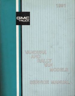 1991 GMC Vandura & Rally Van Models Factory Service Manual