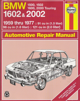 1959 - 1977 BMW 1500, 1502, 1600, 1602, 2000 Touring, 2002 Haynes Repair Manual