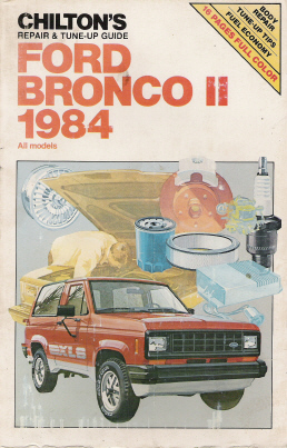 1984 Ford Bronco II - All Models Chilton's Repair & Tune Up Guide