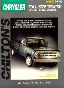1967 - 1988 Chrysler, Dodge, Plymouth 1/2, 3/4 & 1 Ton Pick-ups, Chassis Cab, Ram Charger & Trail Duster Chilton's Total Car Care Manual