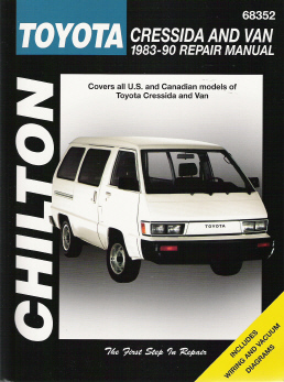 1983 - 1990 Toyota Cressida and Van with Wiring & Vacuum Diagrams, Chilton's Total Car Care Manual