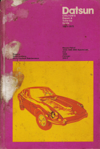 1961 - 1972 Datsun & Nissan Patrol, 1500-1600-2000 Sportscars, 510, 1200, Pickups, 240 Z Chilton Repair & Tune-up Guide