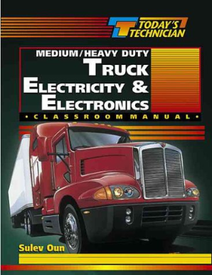 Today's Technician: Medium/Heavy Duty Truck Electricity & Electronics - ASE Class Manual & Shop Manual 2 Volume Set