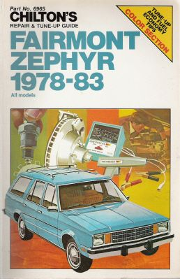 1978 - 1983 Ford Fairmont & Mercury Zephyr Chilton's Repair & Tune-up Guide