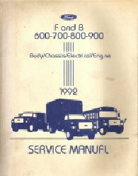 1992 Ford F&B 600-700-800-900 Truck Body, Chassis, Electrical & Engine Service Manual
