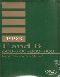 1993 Ford F & B 600-700-800-900 Truck Powertrain, Drivetrain, Body & Chassis Service Manual - 2 Volume Set