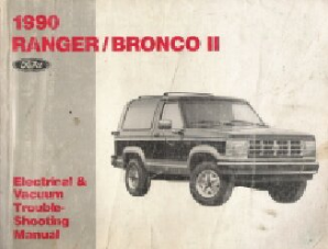 1990 Ford Ranger & Bronco II Electrical and Vacuum Trouble-Shooting Manual