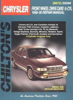 1988 - 1995 All 6 Cylinder Chrysler, Dodge, Plymouth & Eagle Front Wheel Drive Cars Chilton's Total Car Care Manual