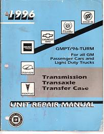 1996 All GM Passenger Cars and Light Duty Trucks Transmission, Transaxle and Transfer Case Unit Repair Manual