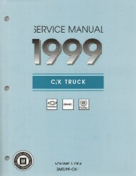 1999 Chevrolet, GMC & Cadillac Old Style C/K Truck Service Manual - 4 Volume Set