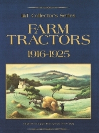 I&T Collector's Series Farm Tractors-1916-1925
