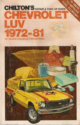 1972 - 1981 Chevrolet LUV Pick-Up, 2WD & 4WD Chilton's Repair & Tune-up Guide