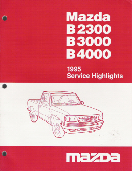 1995 Mazda B2300 / B3000 / B4000 Service Highlight Manual