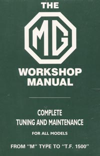 1929 - 1955 The MG Models M type to TF 1500 Workshop Manual Complete Tuning and Maintenance