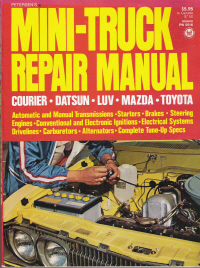 1968 - 1977 Mini-Truck Repair Manual: Courier, Datsun, LUV, Mazda, Toyota by Peterson