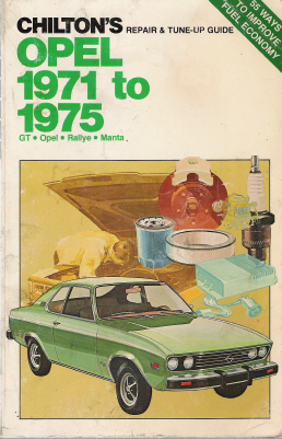1971 - 1975 Opel GT, Opel, Rallye, Manta Chilton's Repair & Tune-Up Guide
