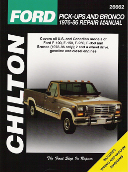 1976 - 1986 Ford F100, F150, F250, F350 & Bronco (1978 - 86 only); 2/4 wheel drive, Gas/Diesel Chilton's Total Car Care Manual