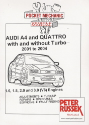 2001 - 2004 Audi A4 & Quattro with and without Turbo, 1.6, 1.8, 2.0 and 3.0L (V6) Engines, Russek Repair Manual