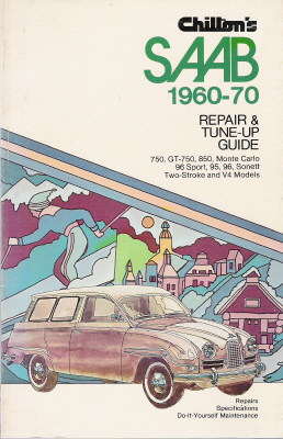 1960 - 1970 Saab 750, GT-750, 850, Monte Carlo, 96 Sport, 95, 96, Sonett Chilton's Repair & Tune-up Guide