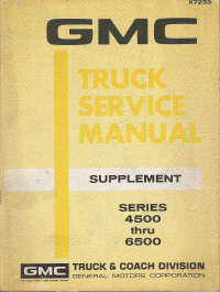 1965 - 1969 GMC Series 4500 thru 6500 Truck Service Manual Supplement
