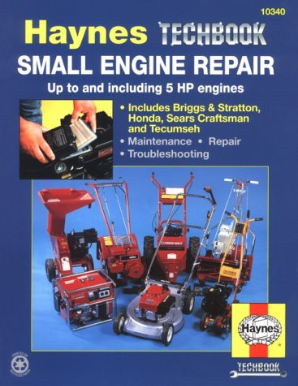 Small Engine Repair Manual, 5 Horsepower and Less, Haynes Techbook