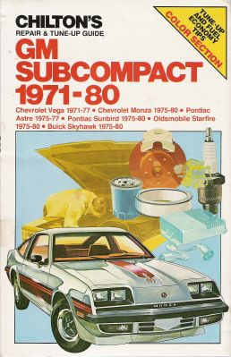 1971 - 1980 GM Subcompact Cars: Monza, Astre, Sunbird, Starfire Skyhawk, Chilton's Repair & Tune Up Guide