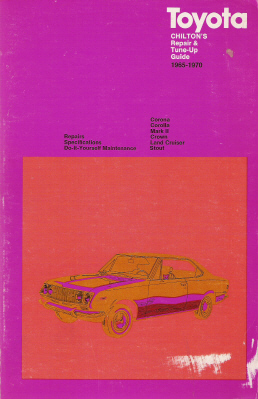 1966 - 1970 Toyota Corona, Corolla, Mark II, Crown, Land Cruiser and Stout Chilton's Repair Manual